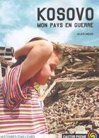Couverture du livre « Kosovo, mon pays en guerre » de Alice Mead aux éditions Pere Castor