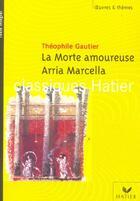 Couverture du livre « La morte amoureuse ; Aria Marcella (édition 2005) » de Theophile Gautier et Cecile De Cazanove et Georges Decote et Helene Potelet aux éditions Hatier