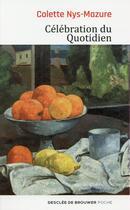 Couverture du livre « Célébration du quotidien » de Colette Nys-Mazure aux éditions Desclee De Brouwer