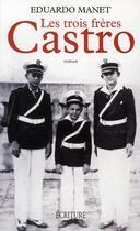 Couverture du livre « Les trois frères Castro » de Eduardo Manet aux éditions Archipel