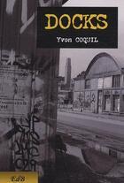 Couverture du livre « Docks » de Yvon Coquil aux éditions Edb