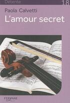 Couverture du livre « L'amour secret » de Paola Calvetti aux éditions Feryane