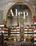 Couverture du livre « Alep » de Olivier D' Orbcastel aux éditions Erick Bonnier