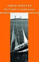 Couverture du livre « De l'établi à l'architecture avec jean prouve » de Serge Binotto aux éditions Editions Du Linteau