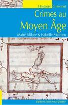 Couverture du livre « Crimes au Moyen Âge » de Maite Billore et Isabelle Mathieu aux éditions Gisserot