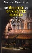 Couverture du livre « Meurtre d'un maitre drapier » de Nicole Gonthier aux éditions Pygmalion