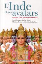 Couverture du livre « L'Inde et ses avatars » de Christophe Jaffrelot et Serge Granger et Karine Bates et Mathieu Boisvert aux éditions Pu De Montreal