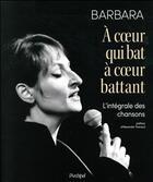 Couverture du livre « À coeur qui bat, à coeur battant » de Barbara aux éditions Archipel