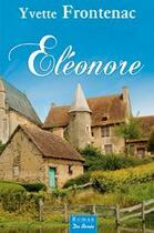 Couverture du livre « Eléonore » de Yvette Frontenac aux éditions De Boree