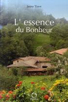 Couverture du livre « L'essence du bonheur » de Janine Tissot aux éditions Osmose