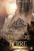 Couverture du livre « La derniere terre t.2 ; des certitudes » de Magali Villeneuve aux éditions L'homme Sans Nom