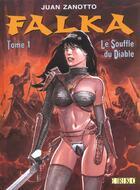 Couverture du livre « Falka T.1 ; Le Souffle Du Diable » de Juan Zanotto aux éditions Erko