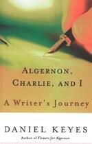 Couverture du livre « Algernon, Charlie, and I » de Daniel Keyes aux éditions Houghton Mifflin Harcourt