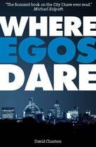 Couverture du livre « Where Egos Dare » de Charters David aux éditions Elliott And Thompson Digital