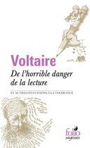 Couverture du livre « De l horrible danger de la lecture et autres invitations à la tolérance » de Voltaire aux éditions Gallimard