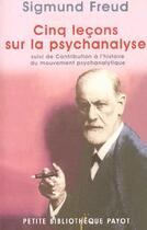 Couverture du livre « Cinq leçons sur la psychanalyse » de Sigmund Freud aux éditions Payot