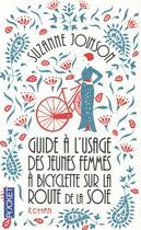 Couverture du livre « Guide à l'usage des jeunes femmes à bicyclette sur la route de la soie » de Suzanne Joinson aux éditions Pocket