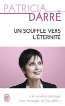 Couverture du livre « Un souffle vers l'éternité » de Patricia Darre aux éditions J'ai Lu