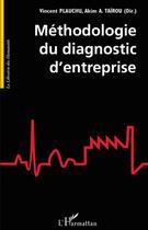 Couverture du livre « Méthodologie du diagnostic d'entreprise » de Vincent Plauchu et Akim A. Tairou aux éditions L'harmattan