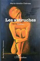 Couverture du livre « Les autruches » de Marie-Amelie Chereau aux éditions L'harmattan