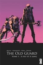 Couverture du livre « The Old Guard T.1 » de Greg Rucka et Leandro Fernandez aux éditions Glenat Comics