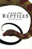 Couverture du livre « L'âge des reptiles » de Delgado-R aux éditions Carabas