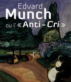Couverture du livre « Edvard Munch ou l'«anti-cri» » de Dieter Buchhart aux éditions Pinacotheque