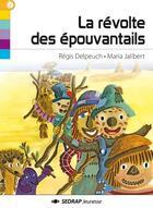 Couverture du livre « La révolte des épouvantails » de Regis Delpeuch et Maria Jalibert aux éditions Sedrap Jeunesse