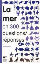 Couverture du livre « La mer en 300 questions/réponses » de Vincent Albouy aux éditions Delachaux & Niestle
