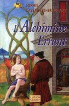 Couverture du livre « L'alchimiste errant » de Sophie Brouquet aux éditions Lucien Souny