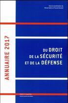 Couverture du livre « Annuaire 2017 du droit de la sécurité et de la défense (édition 2017) » de Olivier Gohin aux éditions Mare & Martin
