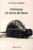 Couverture du livre « Animaux et noms de lieux » de Stephane Gendron aux éditions Errance