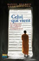 Couverture du livre « Celui qui vient t.1 : le chemin de l'ultime compassion » de Anne Givaudan et Daniel Meurois aux éditions Sois