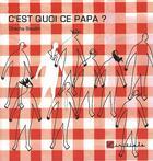 Couverture du livre « C'est quoi ce papa » de Chacha Boudin aux éditions L'initiale