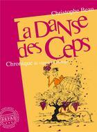 Couverture du livre « La danse des ceps; chronique de vignes en partage » de Christophe Beau aux éditions Repas
