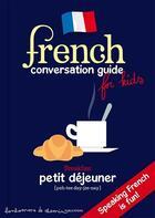 Couverture du livre « French conversation guide for kids » de Collectif aux éditions Bonhomme De Chemin