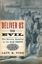 Couverture du livre « Deliver Us from Evil: The Slavery Question in the Old South » de Ford Lacy K aux éditions Oxford University Press Usa