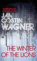 Couverture du livre « The Winter of the Lions » de Wagner Jan Costin aux éditions Random House Digital