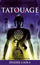 Couverture du livre « Tatouage t.4 » de Ana Alonso et Javier Pelegrin aux éditions Black Moon