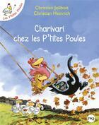 Couverture du livre « Les P'tites Poules T.5 ; charivari chez les P'tites Poules » de Christian Jolibois et Christian Heinrich aux éditions Pocket Jeunesse