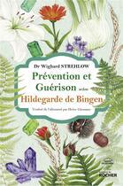 Couverture du livre « Prévention et guérison selon Hildegarde de Bingen » de Wighard Strehlow aux éditions Rocher