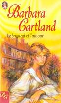 Couverture du livre « Brigand et l'amour (le) » de Barbara Cartland aux éditions J'ai Lu