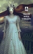 Couverture du livre « Les adieux à l'Empire » de Olivier Barde-Cabucon aux éditions Actes Sud