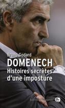 Couverture du livre « Domenech ; histoires secrètes d'une imposture » de Bruno Godard aux éditions Jean-claude Gawsewitch