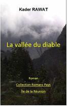 Couverture du livre « Les gens de la colonie. Tome 4 : La vallée du diable » de Kader Rawat aux éditions Jepublie