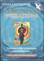 Couverture du livre « À l'écoute de vos vibrations ; comment éveiller et développer votre sixième sens... » de Sonia Choquette aux éditions Exergue