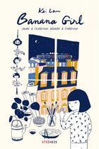 Couverture du livre « Banana girl ; jaune à l'extérieur, blanche à l'intérieur » de Kei Lam aux éditions Steinkis