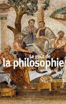 Couverture du livre « Le goût de la philosophie » de Collectif aux éditions Mercure De France