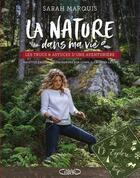 Couverture du livre « La nature dans ma vie » de Sarah Marquis aux éditions Michel Lafon