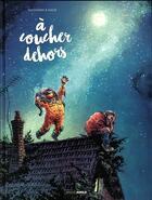 Couverture du livre « À coucher dehors T.1 » de Anlor et Aurelien Ducoudray aux éditions Bamboo